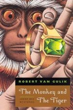 The Monkey and the Tiger : Two Chinese Detective Stories - Robert Van Gulik