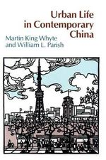 Urban Life in Contemporary China - William L. Parish