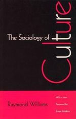 The Sociology of Culture - Raymond Williams