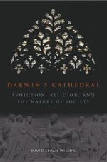 Darwin's Cathedral : Evolution, Religion and the Nature of Society - David Sloan Wilson
