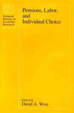 Pensions, Labour and Individual Choice : National Bureau of Economic Research Monographs - David A. Wise