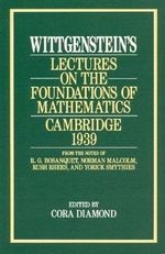 Lectures on the Foundations of Mathematics 1939 : Cambridge - Ludwig Wittgenstein