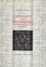 Catalogue of Watermarks in Italian Printed Maps, Ca 1540-1600 - David Woodward
