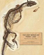 The Lost World of Fossil Lake : Snapshots from Deep Time - Lance Grande