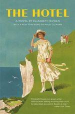 The Hotel - Professor Elizabeth Bowen