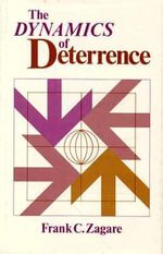 The Dynamics of Deterrence - Frank C. Zagare