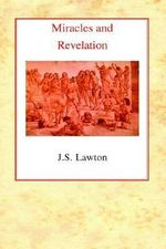 Miracles and Revelation - John Stewart Lawton