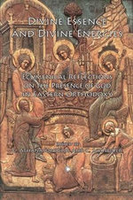 Divine Essence and Divine Energies : Ecumenical Reflections on the Presence of God in Eastern Orthodoxy