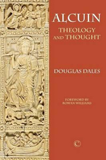 Alcuin : Theology and Thought - Douglas Dales