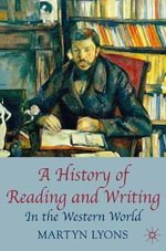 A History of Reading and Writing : In the Western World - Martyn Lyons