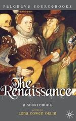 The Renaissance : A Sourcebook - Lena Cowen Orlin