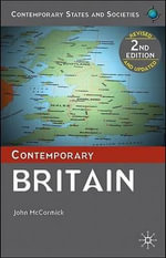 Contemporary Britain : Contemporary State And Society - John McCormick