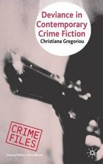 Deviance in Contemporary Crime Fiction : Crime Fiction - Christiana Gregoriou