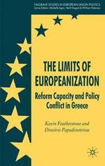The Limits of Europeanization : Reform Capacity and Policy Conflict in Greece - Kevin Featherstone