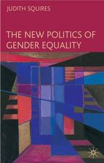 The New Politics of Gender Equality - Judith Squires