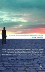 Science, Religion and the Meaning of Life - Mark Vernon