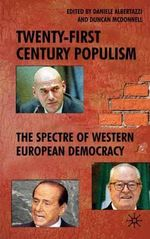Twenty-first Century Populism : The Spectre of Western European Democracy