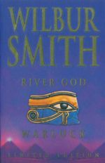 Wilbur Smith Omnibus : 2 Books in 1: Warlock. River God - Wilbur Smith