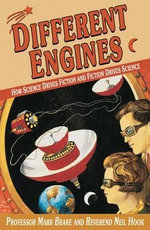 Different Engines : How Science Drives Fiction and Fiction Drives Science - Neil Hook
