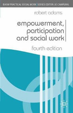 Empowerment, Participation and Social Work : Practical Social Work - Robert Adams