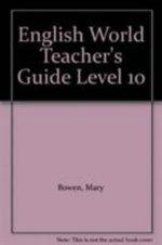 English World Teacher's Guide Level 10 : Teacher's Guide - Mary Bowen