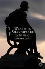 Wonder in Shakespeare - Adam Max Cohen