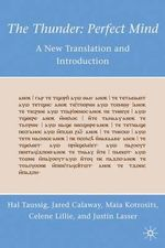 The Thunder: Perfect Mind : A New Translation and Introduction - Hal Taussig