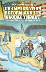 U.S. Immigration Reform and Its Global Impact : Lessons from the Postville Raid - Erik Camayd-Freixas