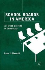 School Boards in America : A Flawed Exercise in Democracy - Gene I. Maeroff