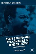 The Congress of African People : History, Memory, and an Ideological Journey - Michael Simanga