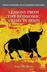 Lessons from the Economic Crisis in Spain : Theory and Practice - Sebastian Royo