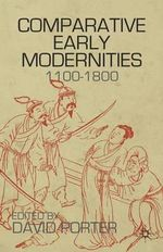 Comparative Early Modernities : 1100-1800