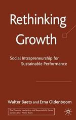 Rethinking Growth : Social Intrapreneurship for Sustainable Performance - Walter R. J. Baets