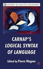 Carnap's Logical Syntax of Language - Pierre Wagner