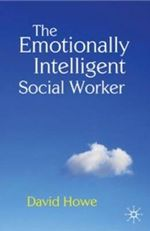 The Emotionally Intelligent Social Worker - David Howe