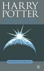 Harry Potter : The Story of a Global Business Phenomenon - Susan Gunelius