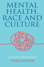 Mental Health, Race and Culture : Third Edition - Suman Fernando