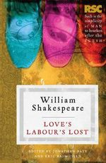 Love's Labours Lost : The RSC Shakespeare - William Shakespeare
