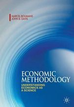 Economic Methodology : Understanding Economics as a Science - Marcel Boumans