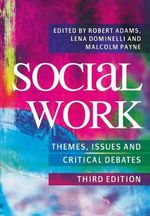 Social Work : Themes, Issues and Critical Debates