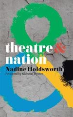 Theatre and Nation : Theatre and - Nadine Holdsworth