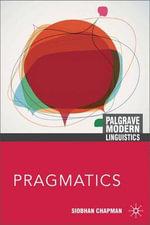 Pragmatics : Palgrave Modern Linguistics - Siobhan Chapman
