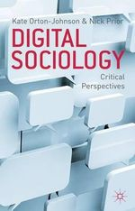 Digital Sociology : Critical Perspectives