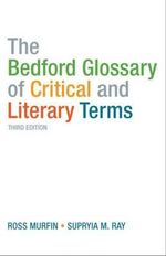 Bedford Glossary of Critical and Literary Terms - Ross C. Murfin