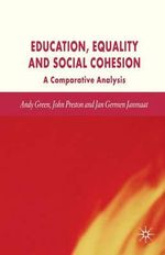 Education, Equality and Social Cohesion : A Comparative Analysis - Andy Green