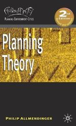 Planning Theory : Planning, Environment, Cities - Philip Allmendinger