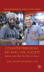 Counter-terrorism, Aid and Civil Society : Before and After the War on Terror - Jude Howell