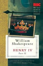Henry IV, Part II : The RSC Shakespeare - William Shakespeare