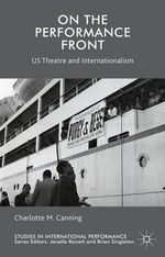 On the Performance Front : US Theatre and Internationalism - Charlotte M. Canning