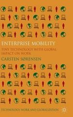 Enterprise Mobility : Tiny Technology with Global Impact on Work - Carsten Sorensen
